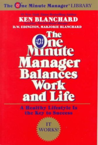(THE ONE MINUTE MANAGER BALANCES WORK AND LIFE THE ONE MINUTE MANAGER BALANCES WORK AND LIFE ) By Blanchard, Ken (Author) Paperback Published on (04, 1999)