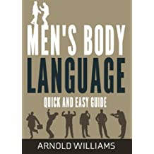 Men's Body Language: A Guide to Decoding Male Signals (English Edition)