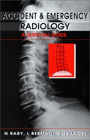Accident and Emergency Radiology: A Survival Guide by Nigel Raby FRCR Dr. (1995-04-12)