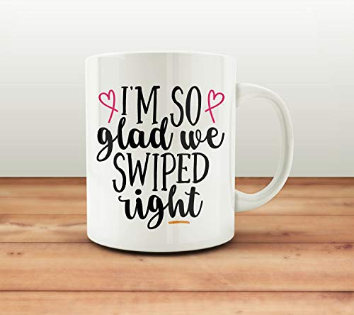 Swiped Right Coffee Mug. Custom Coffee Mug.Tender Swipe Right Mug. Im So Glad We Swiped Right. Valentine Day Coffee Mug. Wedding Gift. 11 oz Tea or Coffee Mug White-footed Mug