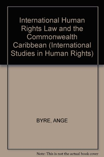 Human Rights Law and the Commonwealth Caribbean (International Studies in Human Rights)