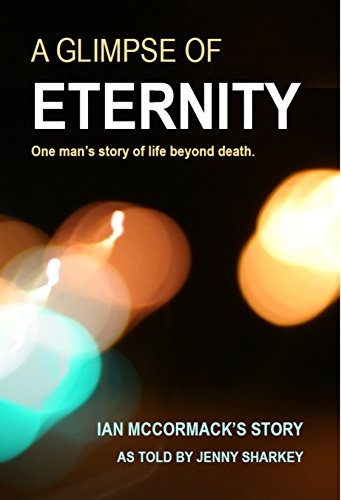 a-glimpse-of-eternity-one-mans-story-of-life-beyond-death