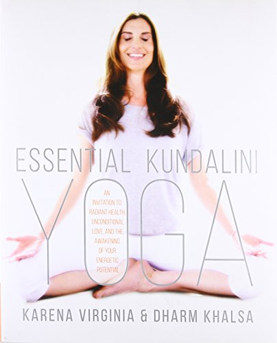 Essential Kundalini Yoga: An Invitation to Radiant Health, Unconditional Love, and the Awakening of Your Energetic Potential - Globale Anti-aging-system