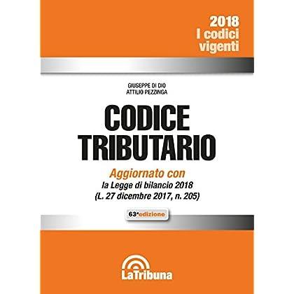 Codice Tributario. Aggiornato Con La Legge Di Bilancio 2018 (L. 27 Dicembre 2017, N. 205)