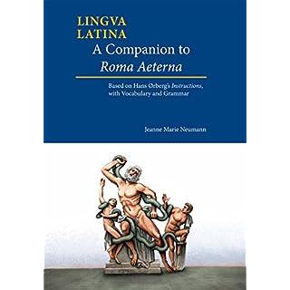 A Companion to Roma Aeterna: Based on Hans Orberg's Instructions, with Latin-English Vocabulary (Lingua Latina)