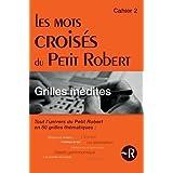 Les mots croisés du Petit Robert - Grilles inédites - Cahier 2