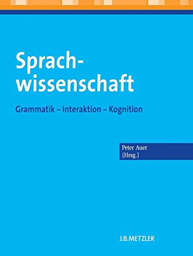 Sprachwissenschaft: Grammatik - Interaktion - Kognition