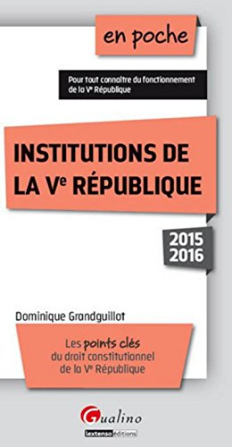 En poche Institutions de la Ve République 2015-2016, 7ème Ed.