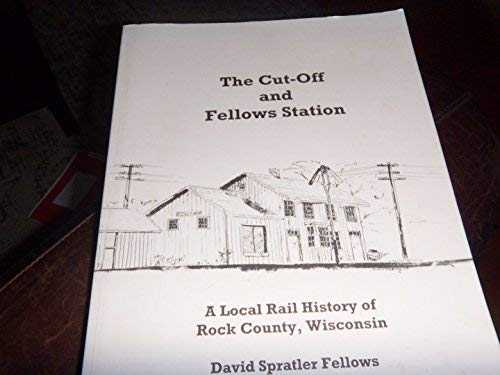 The Cut-Off and Fellows Station : A Local History of Rock County Wisconsin Cut-off-rock
