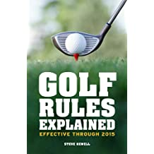 Golf Rules Explained: Effective Through 2015