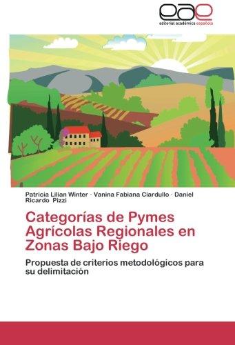 Categorias de Pymes Agricolas Regionales En Zonas Bajo Riego por Patricia Lilian Winter