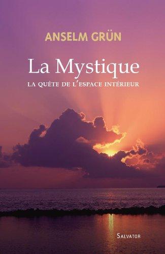 La Mystique : La quête de l'espace intérieur