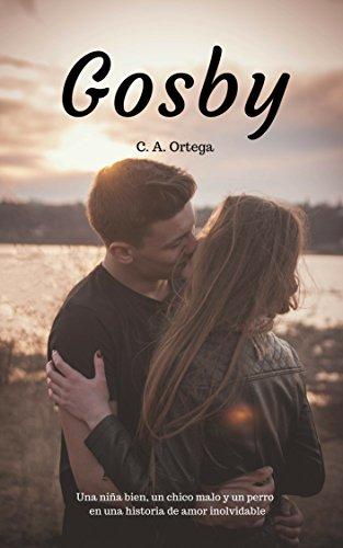 GOSBY: Una niña bien, un chico malo y un perro en una historia de amor inolvidable de [ORTEGA, C. A.]