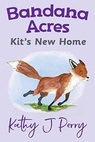 Kit's New Home (Bandana Acres, Band 5) (Fox Bandana)