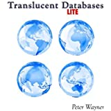 Translucent Databases Lite: Confusion, Misdirection, Randomness, Sharing, Authentication And Steganography To Defend Privacy by Peter Wayner (2009-01-08)