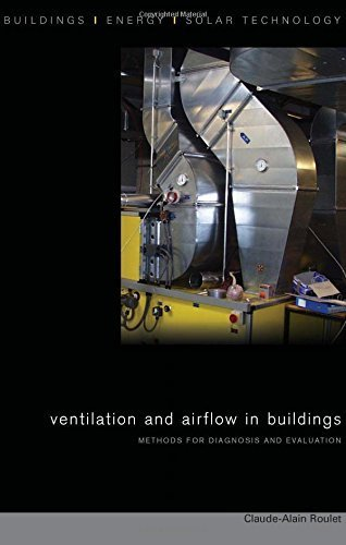 Ventilation and Airflow in Buildings: Methods for Diagnosis and Evaluation (BEST (Buildings Energy and Solar Technology)) by Roulet, Claude-Alain (2007) Hardcover