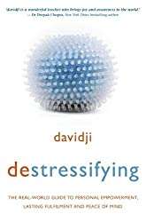 Destressifying: The Real-World Guide to Personal Empowerment, Lasting Fulfilment and Peace of Mind