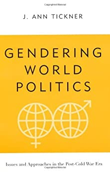 Gendering World Politics: Issues and Approaches in the Post-Cold War Era par [Tickner, J. Ann.]