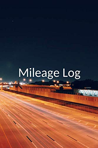 Mileage Log: The perfect fast freeway highway notebook to track miles, make and model of car, odometer and more.