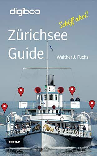 Zürichsee Guide: Schiff ahoi!