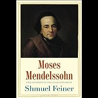 Moses Mendelssohn: Sage of Modernity (Jewish Lives) (English Edition)