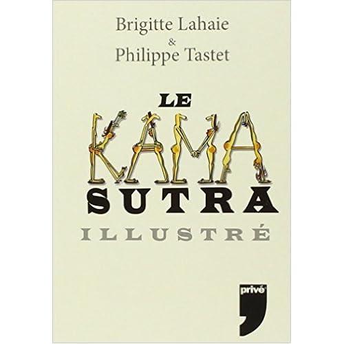 Le kamasutra illustré de Brigitte Lahaie ,Philippe Tastet ( 27 mars 2014 )