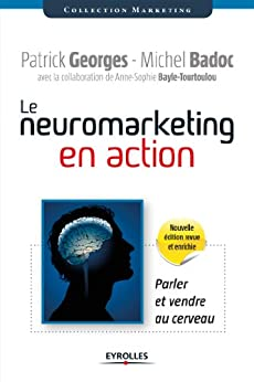 Le neuromarketing en action par [Badoc, Michel, Georges, Patrick]