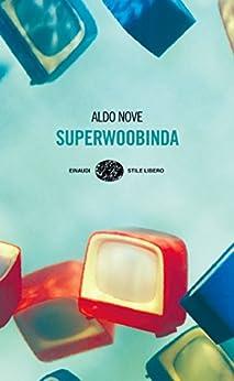 Superwoobinda (Einaudi. Stile libero Vol. 539) (Italian Edition)