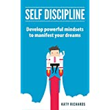 Self Discipline: Develop powerful mindsets to manifest your dreams (English Edition)