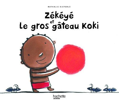 Zékéyé et le gros gâteau Koki par Nathalie Dieterlé