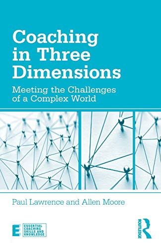 Coaching in Three Dimensions (Essential Coaching Skills and Knowledge) por Paul Lawrence