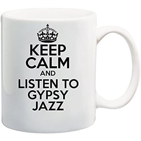 Keep Calm AND LISTEN TO GYPSY JAZZ Mug
