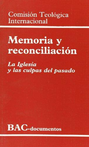Memoria y reconciliación. La Iglesia y las culpas del pasado (DOCUMENTOS)
