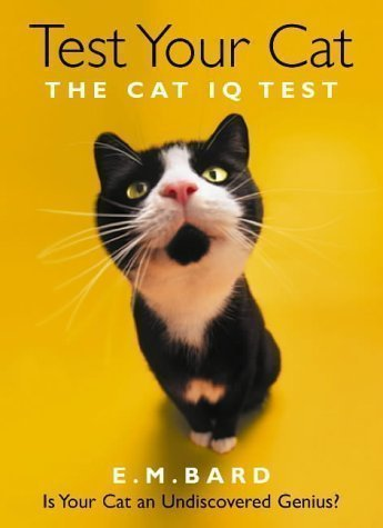 Test Your Cat: The Cat IQ Test by Bard. E. M. ( 2005 ) Paperback