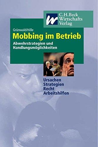 Mobbing im Betrieb: Abwehrstrategien und Handlungsmöglichkeiten