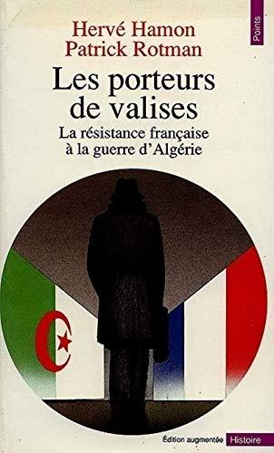 Les porteurs de valises. La résistance française à la guerre d'Algérie