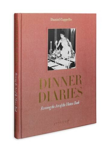 Dinner Diaries: Reviving the Art of the Hostess Book (Classics)