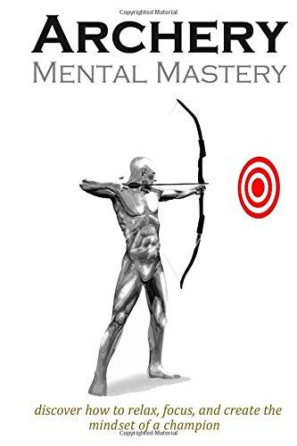 Archery Mental Mastery por Adam Cowming