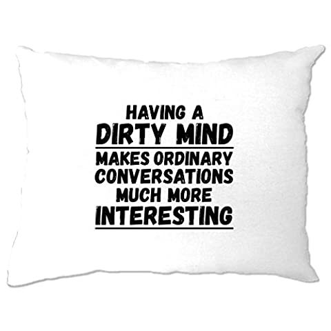 A Dirty Mind zu haben, macht Ordinary Gespräche Interessanter Kissenbezuge