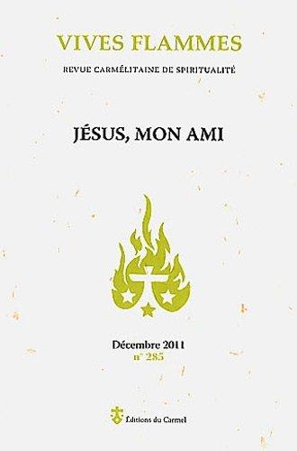Vives flammes, N° 285, Décembre 201 : Jésus mon ami