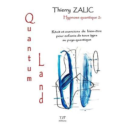 Hypnose quantique 2 : Quantum Land
