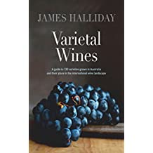 Varietal Wines: A guide to 130 varieties grown in Australia and their place in the international wine landscape (English Edition)