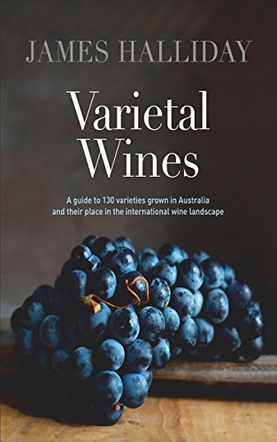 varietal-wines-a-guide-to-130-varieties-grown-in-australia-and-their-place-in-the-international-wine