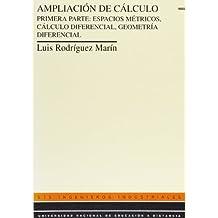 Ampliación de Cálculo. Primera Parte: Espacios Métricos, Cálculo Diferencial, Geometría Diferencial. (UNIDAD DIDÁCTICA)