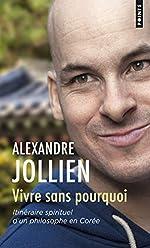 Vivre sans pourquoi de Alexandre Jollien