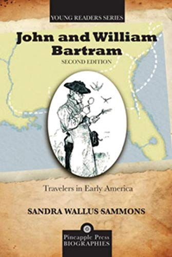 John and William Bartram: Travelers in Early America (Pineapple Press Young Reader Biographies) (English Edition) por Sandra Wallus Sammons