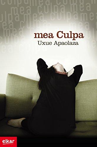 Mea culpa (Literatura Book 301) (Basque Edition) por Uxue Apaolaza Larrea