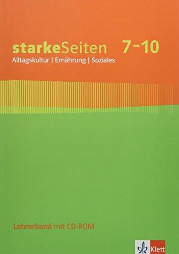 starkeSeiten Alltagskultur / Ernährung / Soziales 7-10. Ausgabe Baden-Württemberg: Lehrerband mit CD-ROM 7.-10. Schuljahr