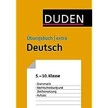 Duden Übungsbuch extra - Deutsch 5.-10. Klasse: Grammatik - Rechtschreibung und Zeichensetzung - Aufsatz