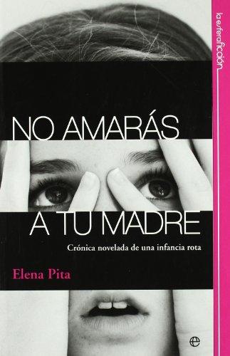 No amarás a tu madre : crónica novelada de una infancia rota Cover Image